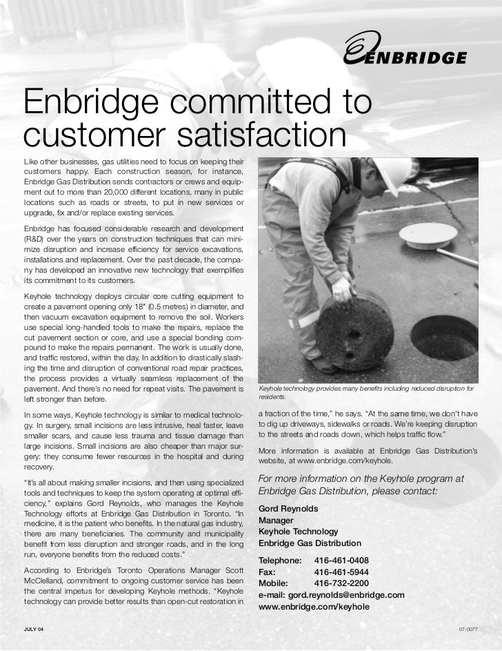 Enbridge committed tocustomer satisfactionLike other businesses, gas utilities need to focus on keeping theircustomers hap...