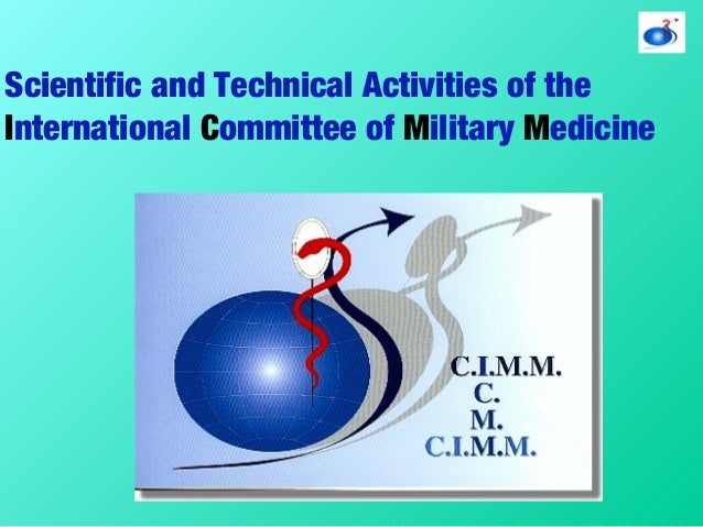 Scientific and Technical Activities of the International Committee of Military Medicine