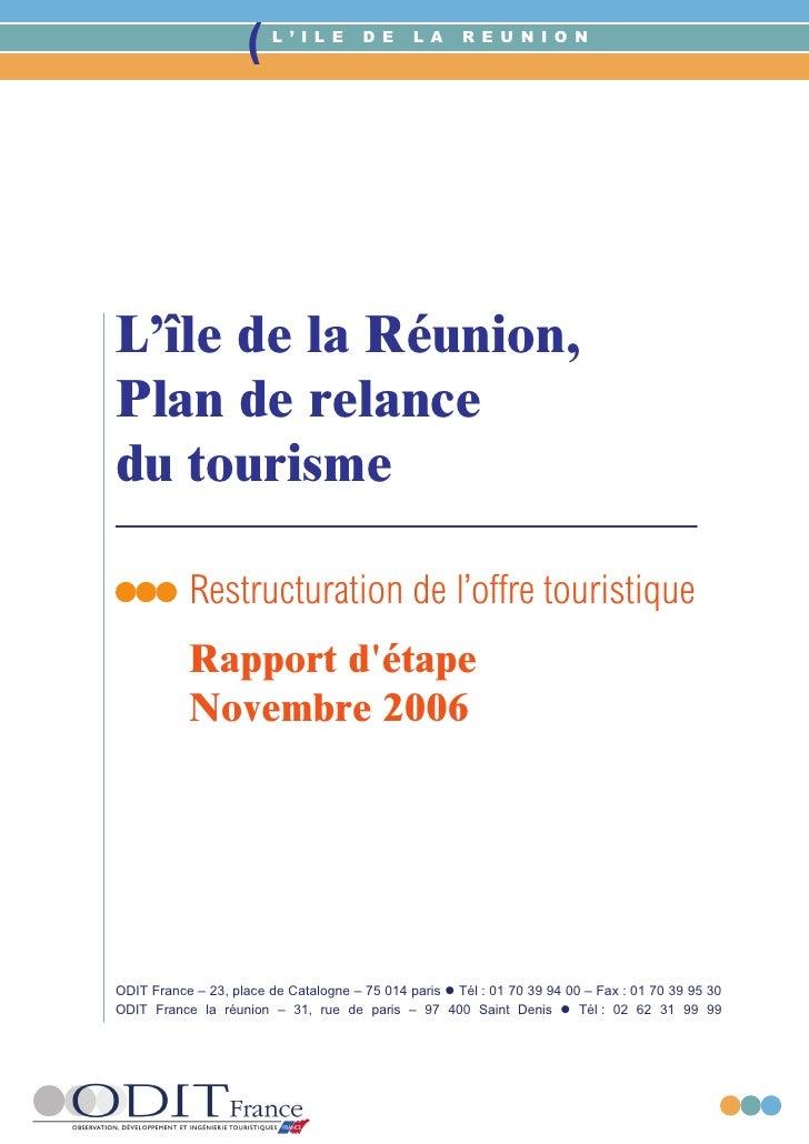 (   L ' I L E     D E     L A     R E U N I O NL'île de la Réunion,Plan de relancedu tourisme           Restructuration de...