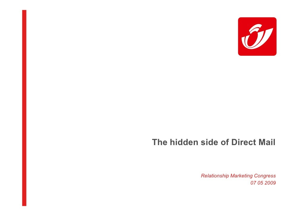 The hidden side of Direct Mail              Relationship Marketing Congress                                 07 05 2009