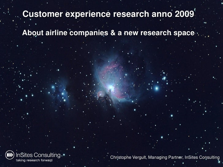 Customer experience research anno 2009