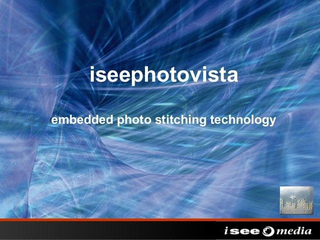 iseephotovistaembedded photo stitching technology