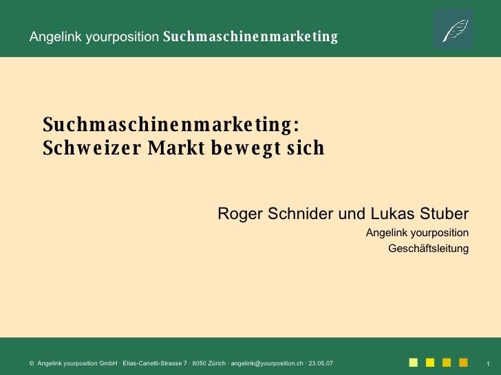 Suchmaschinenmarketing: Schweizer Markt bewegt sich Roger Schnider und Lukas Stuber Angelink yourposition Geschäftsleitung