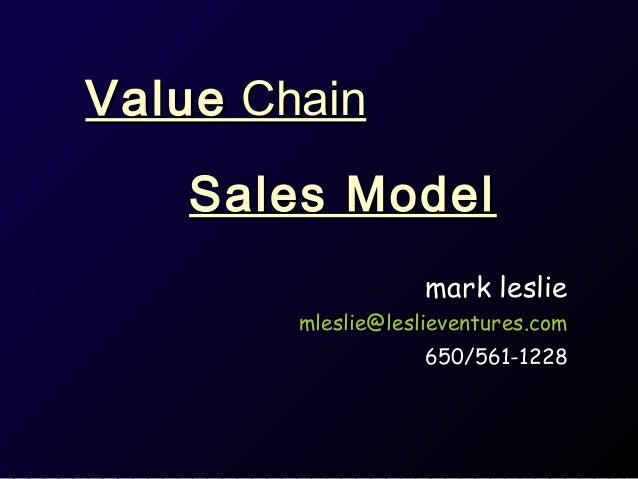 ValueValue ChainChainmark lesliemark lesliemleslie@leslieventures.commleslie@leslieventures.com650/561-1228650/561-1228Sal...