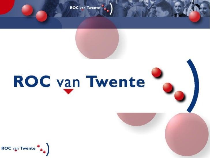ContentsWhere on Earth??Thinking of HollandDutch Educational SystemThe VET SystemRegion TwenteROC van Twente