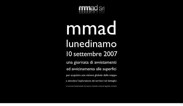 mmad lunedinamo 10 settembre 2007 una giornata di avvistamenti ed avvicinamento alle superfici per acquisire una visione g...