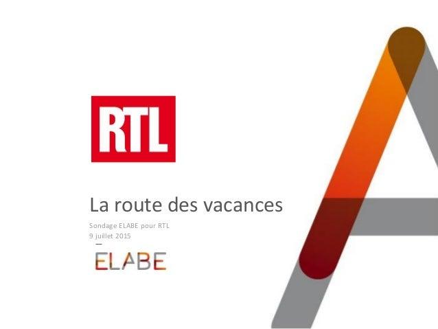 La route des vacances Sondage ELABE pour RTL 9 juillet 2015