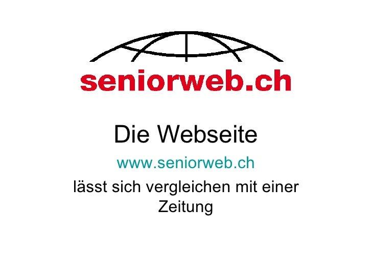 Die Webseite www.seniorweb.ch lässt sich vergleichen mit einer Zeitung
