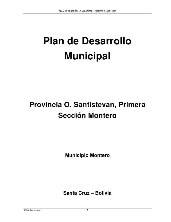 PLAN DE DESARROLLO MUNICIPAL – MONTERO 2005 - 2009                   Plan de Desarrollo                       Municipal   ...