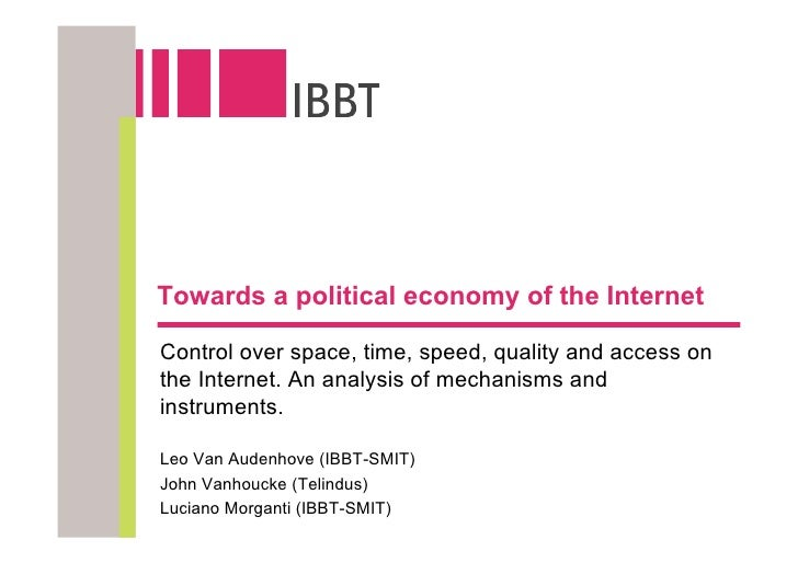 Towards a political economy of the Internet  Control over space, time, speed, quality and access on the Internet. An analy...