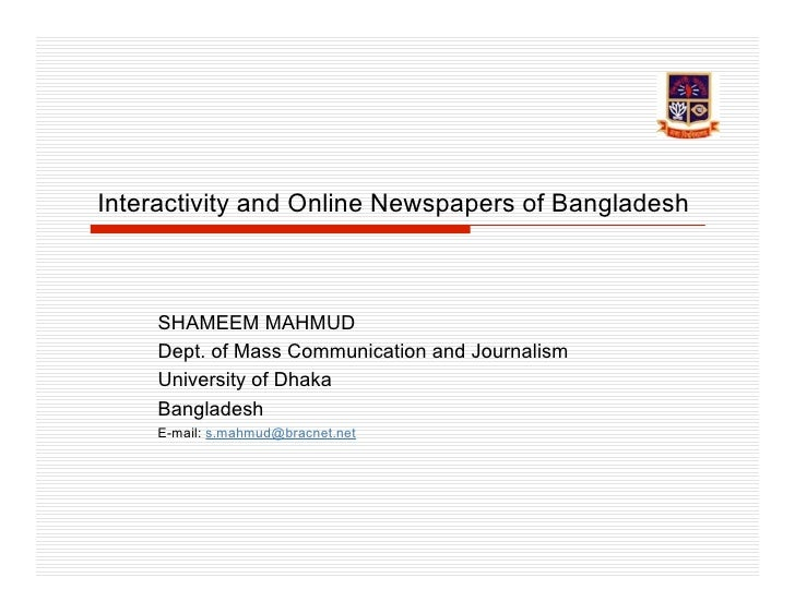 Interactivity and Online Newspapers of Bangladesh        SHAMEEM MAHMUD     Dept. of Mass Communication and Journalism    ...
