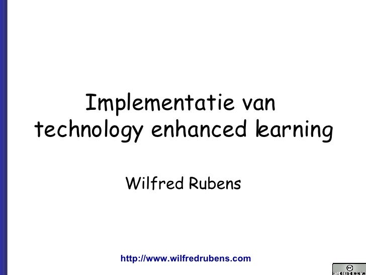 Implementatie van  technology enhanced learning Wilfred Rubens