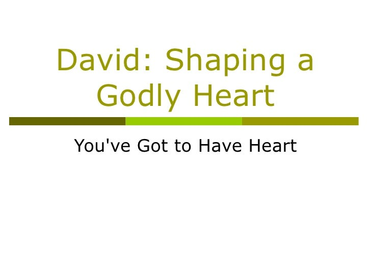 071028   David   Youve Got To Have Heart   Summary   Dale Wells
