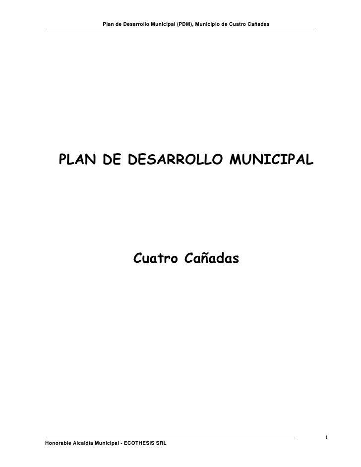 Plan de Desarrollo Municipal (PDM), Municipio de Cuatro Cañadas     PLAN DE DESARROLLO MUNICIPAL                          ...