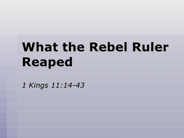 071216   Solomon   What The Rebel Ruler Reaped   1 Kings 11 14 43   Dale Wells