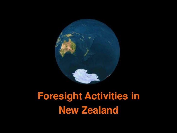 Foresight Activities in    New Zealand