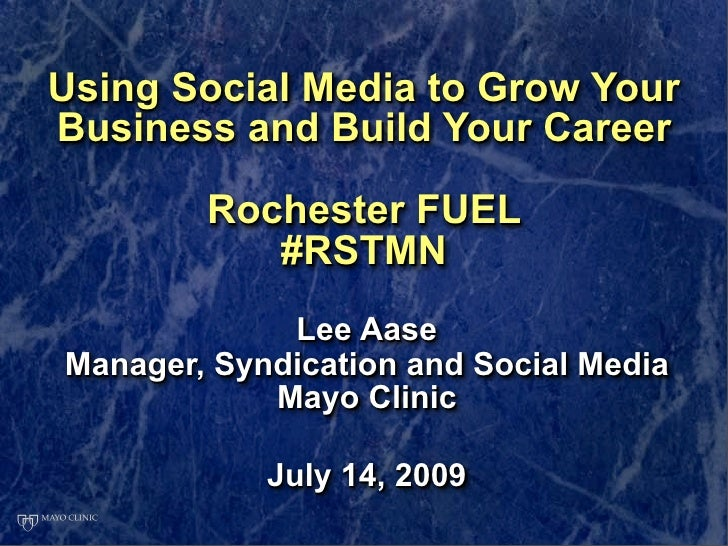 Using Social Media to Grow Your Business and Build Your Career          Rochester FUEL            #RSTMN              Lee ...