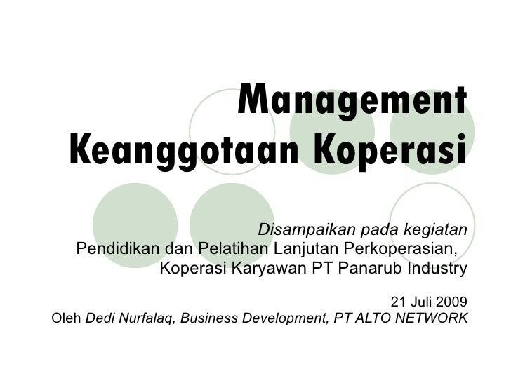 Management Keanggotaan Koperasi Disampaikan pada kegiatan Pendidikan dan Pelatihan Lanjutan Perkoperasian,  Koperasi Karya...