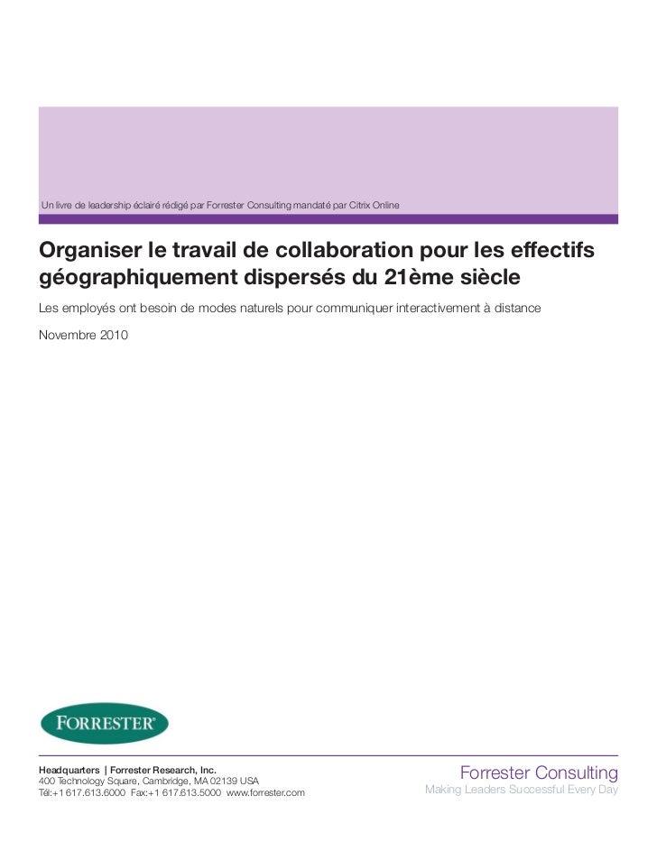 Un livre de leadership éclairé rédigé par Forrester Consulting mandaté par Citrix OnlineOrganiser le travail de collaborat...