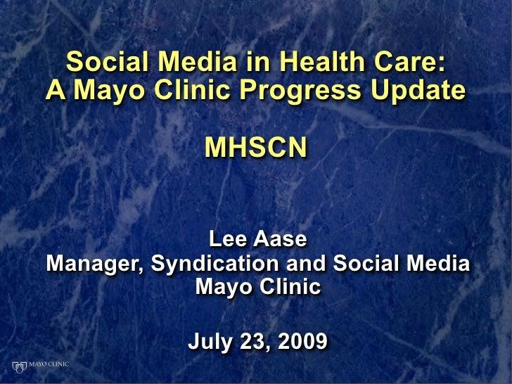 MHSCN Presentation on Mayo Clinic Social Media