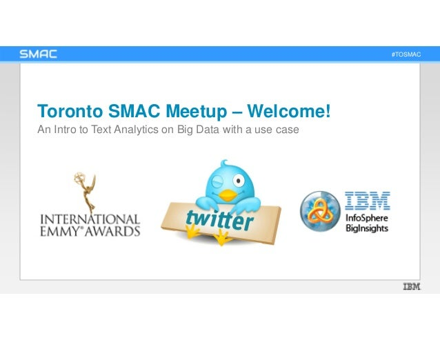 #TOSMAC Toronto SMAC Meetup – Welcome! An Intro to Text Analytics on Big Data with a use case
