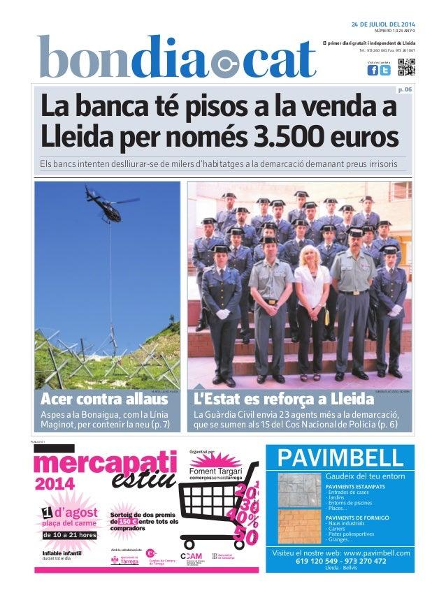 Tel.: 973 260 065 Fax: 973 261 067 El primer diari gratuït i independent de Lleida Visita'ns també a: 24 DE JULIOL DEL 201...