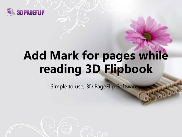 Add Mark for pages while reading 3D Flipbook - Simple to use, 3D PageFlip Software