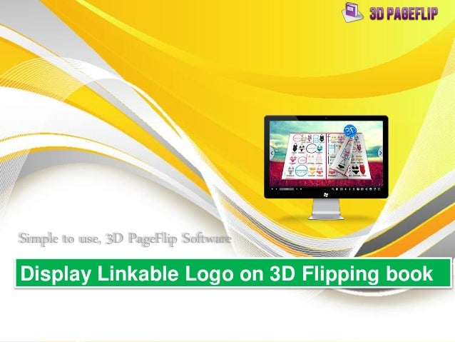 Simple to use, 3D PageFlip Software Display Linkable Logo on 3D Flipping book