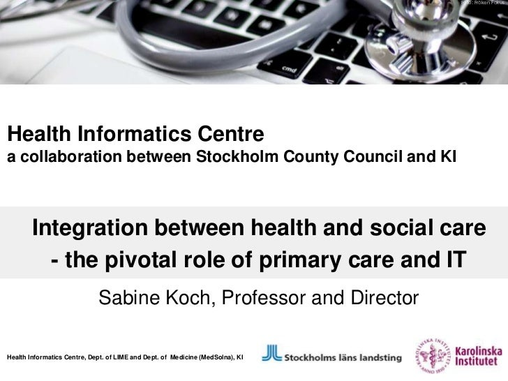 Foto: Fröken FokusHealth Informatics Centrea collaboration between Stockholm County Council and KI        Integration betw...