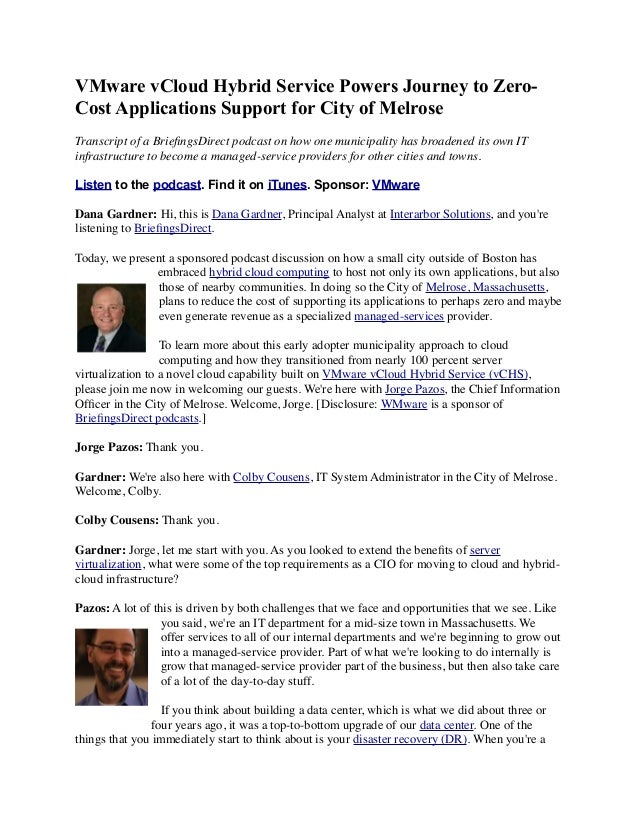 VMware vCloud Hybrid Service Powers Journey to Zero- Cost Applications Support for City of Melrose Transcript of a Briefing...