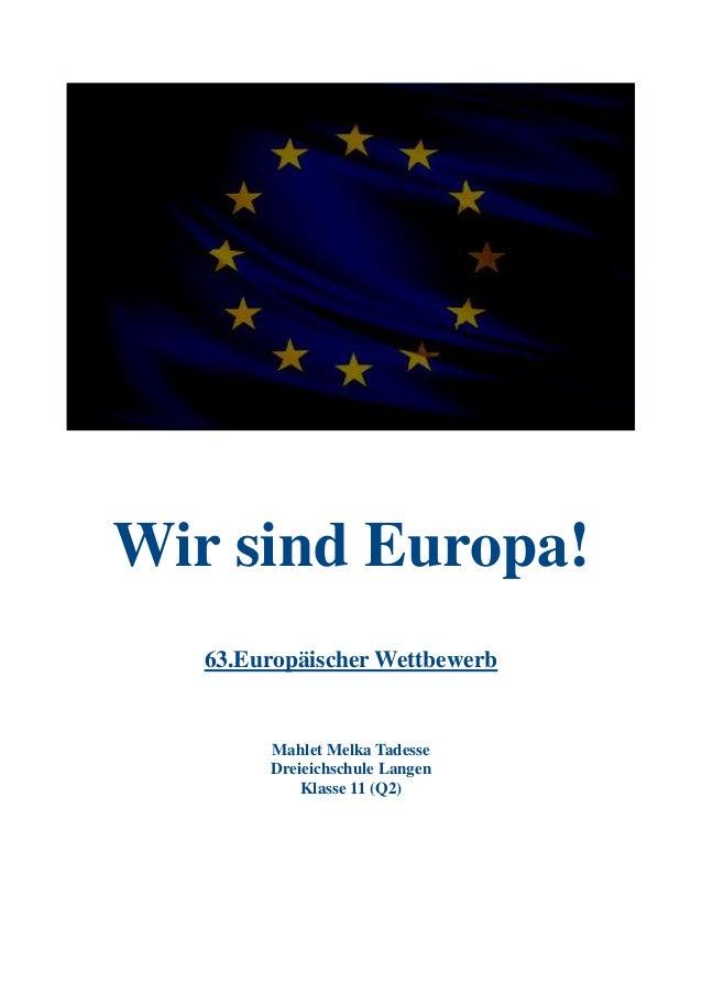 Wir sind Europa! 63.Europäischer Wettbewerb Mahlet Melka Tadesse Dreieichschule Langen Klasse 11 (Q2)