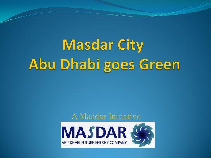 0744676 Masdar City: Abu Dhabi goes Green