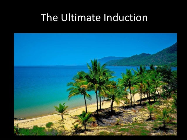 The Ultimate Induction