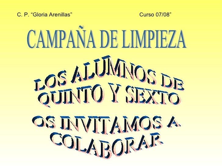 """C. P. """"Gloria Arenillas"""" Curso 07/08"""" LOS ALUMNOS DE  QUINTO Y SEXTO OS INVITAMOS A COLABORAR CAMPAÑA DE LIMPIEZA"""