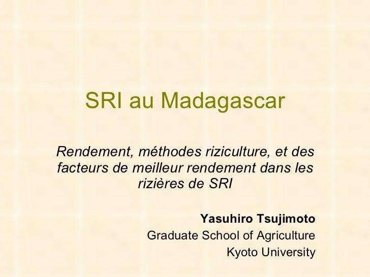 SRI au Madagascar Rendement, méthodes riziculture, et des facteurs de meilleur rendement dans les rizières de SRI Yasuhiro...