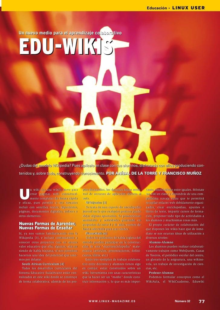 Educación • LINUX USER     Un nuevo medio para el aprendizaje colaborativo   EDU-WIKIS    ¿Dudas del modelo Wikipedia? Pue...
