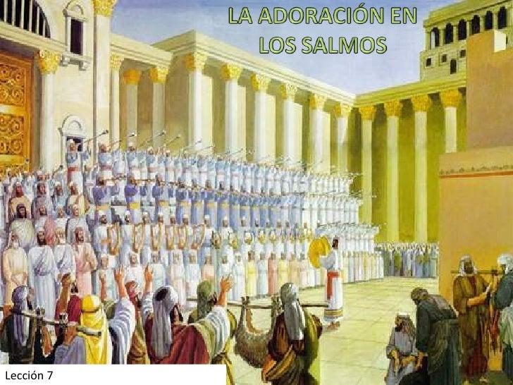07 adoracion en los salmos