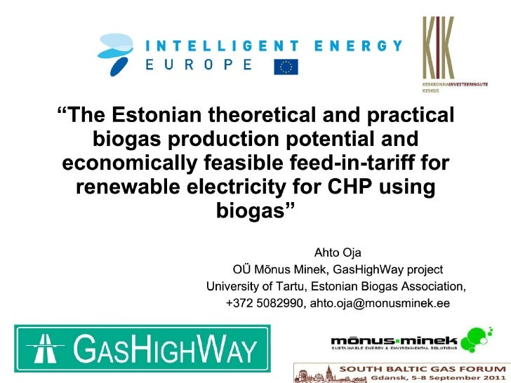 """4.7 - """"The Estonian theoretical and practical biogas production potential and economically feasible feed-in-tariff for renewable electricity for CHP using biogas"""" - Ahto Oja [EN]"""
