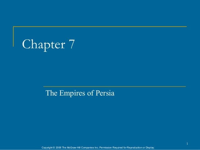 Chapter 7      The Empires of Persia                                                                                      ...