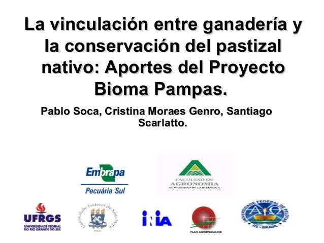 La vinculación entre ganadería yLa vinculación entre ganadería y la conservación del pastizalla conservación del pastizal ...