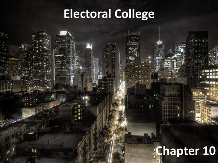 Chapter 10 - Electoral College