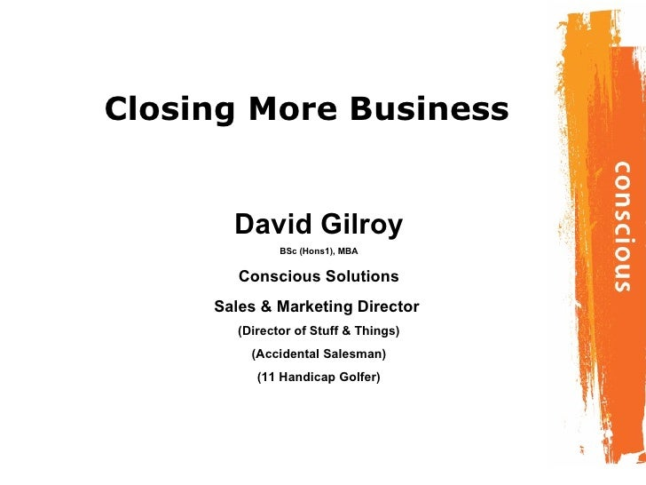 David Gilroy BSc (Hons1), MBA Conscious Solutions Sales & Marketing Director  (Director of Stuff & Things) (Accidental Sal...