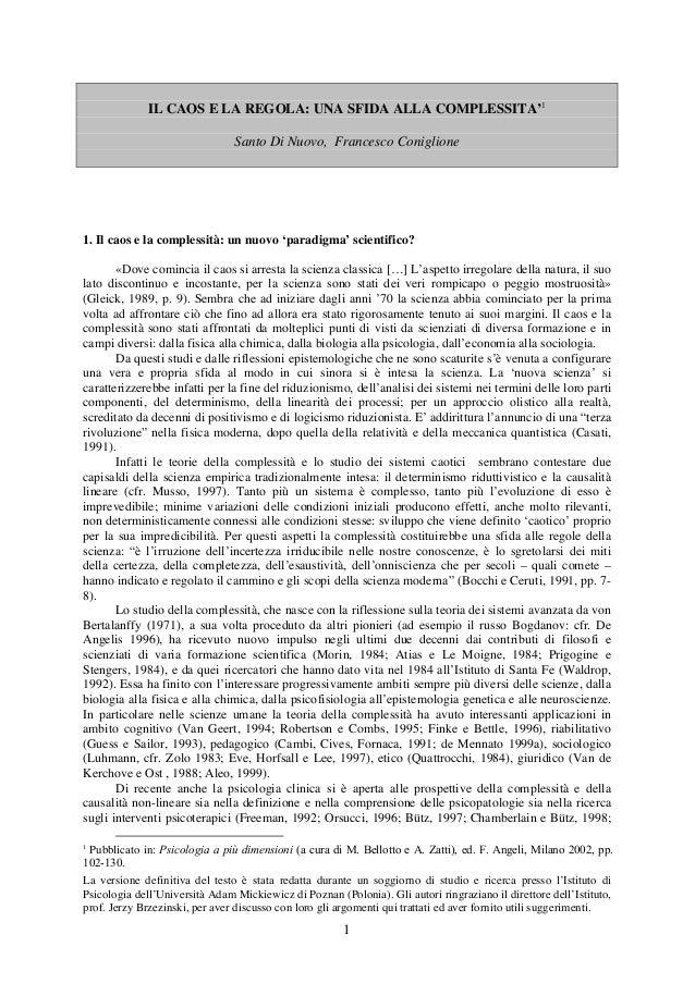 1 IL CAOS E LA REGOLA: UNA SFIDA ALLA COMPLESSITA'1 Santo Di Nuovo, Francesco Coniglione 1. Il caos e la complessità: un n...