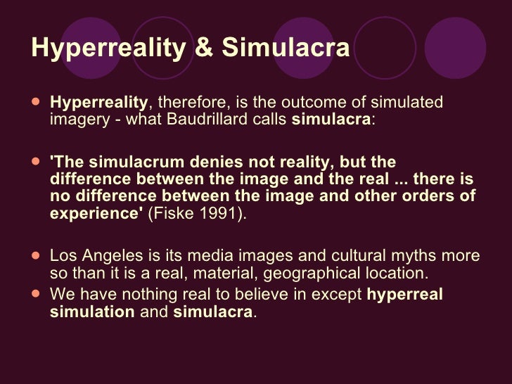 essay on hyperreality Jean baudrillard was a french sociologist, philosopher and cultural theorists whose work is most closely tied with post-structuralism and early post modernism.