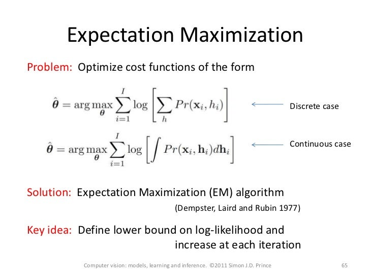the expectation maximization algorithm What is expectation maximization expectation maximization (em) is a very general technique for finding posterior modes of mixture models using a combination of.