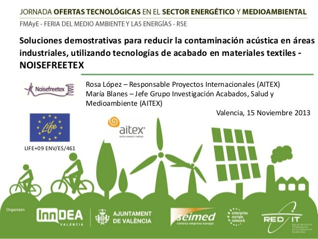 Soluciones demostrativas para reducir la contaminación acústica en áreas industriales, utilizando tecnologías de acabado e...