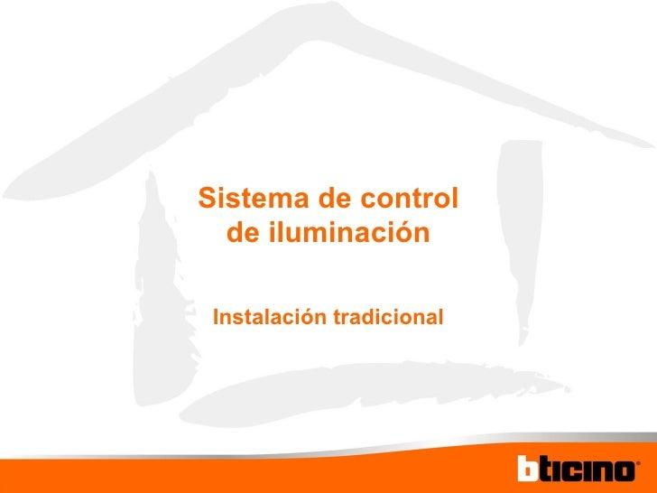 Sistema de control de iluminación Instalación tradicional