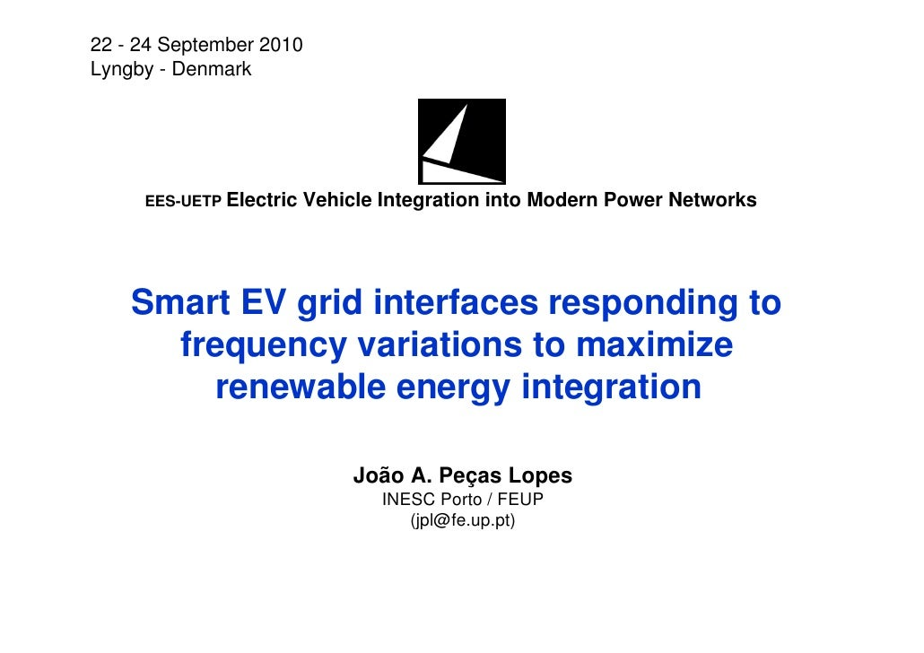 22 - 24 September 2010 Lyngby - Denmark          EES-UETP Electric   Vehicle Integration into Modern Power Networks       ...