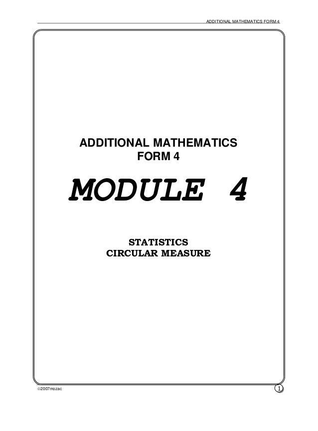 ADDITIONAL MATHEMATICS FORM 4 2007mozac 1 ADDITIONAL MATHEMATICS FORM 4 MODULE 4 STATISTICS CIRCULAR MEASURE