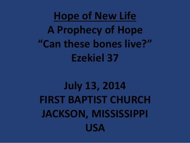 07 July 13, 2014, Ezekiel 37, Hope - Can These Bones Live
